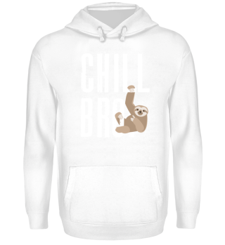 Chill Bro. Cool Sloth Lazy Chiller Gift