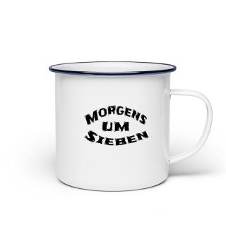 Morgens um Sieben Emaille-Tasse