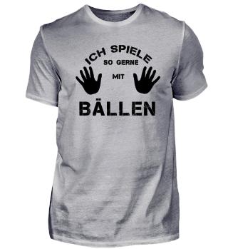 Ball Hobby Sport Spiele Spruch Geschenk