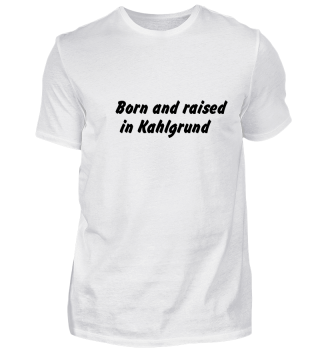 Born and raised in Kahlgrund