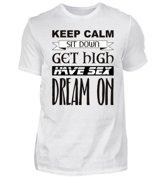 ★ Keep Calm - Dream On - black