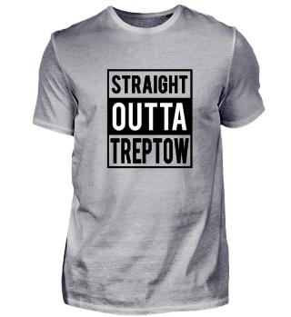 Straight Outta Treptow T-Shirt Geschenk