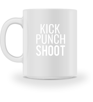 Kick Punch Shoot