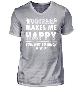 Football Soccer Shirt Makes me Happy