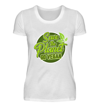 SAVE THE PLANET - GO VEGAN