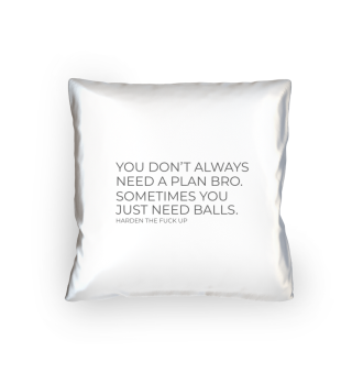 you dont always need a plan Bro Shirt
