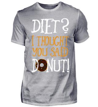 Donut Essen Anti Diät Sprüche Shirt