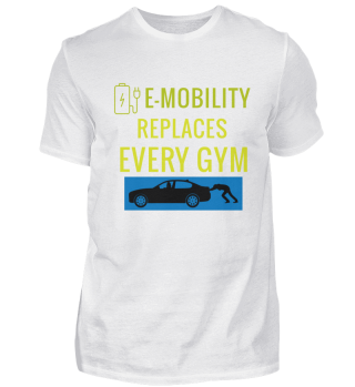 E-Mobility replaces every GYM tees
