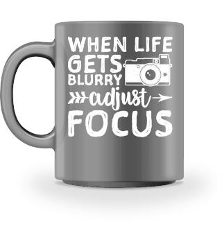 When Life Gets Blurry Adjust Focus