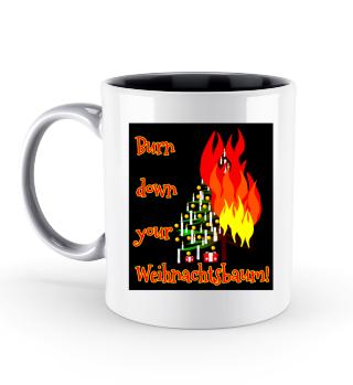 Burn down your Weihnachtsbaum!