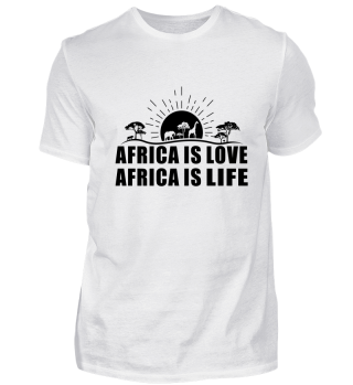 Africa is love Africa is life