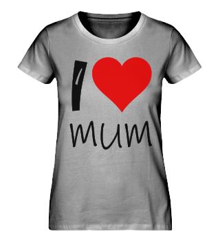 I love mum Geschenk Idee
