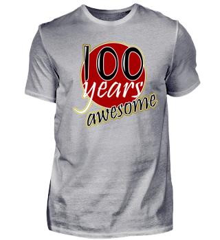 100 Years - 100th Birthday Gift Shirt