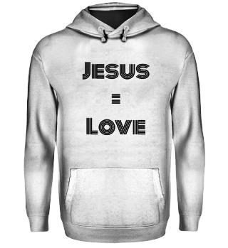 Jesus = Love - Jesus Shirt/ Merch