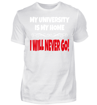 My University is my Home I will never go