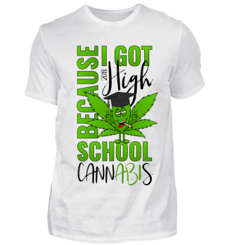 Because I Got High School 2018 Cannabis