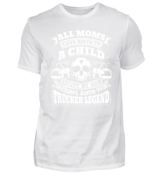 Funny Trucker Shirt All Moms Gave Birth