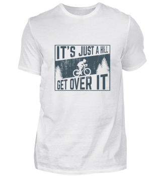 Bicycle Shirt it´s just a Hill