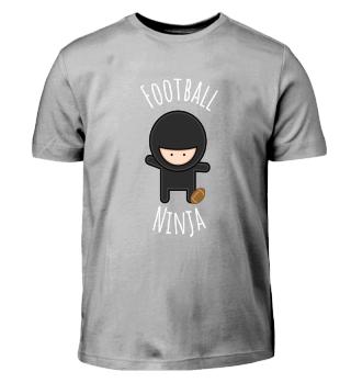 Footall Ninja - Funny T-Shirt & Gift