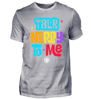 TALK NERDY TO ME / Nerd shirt