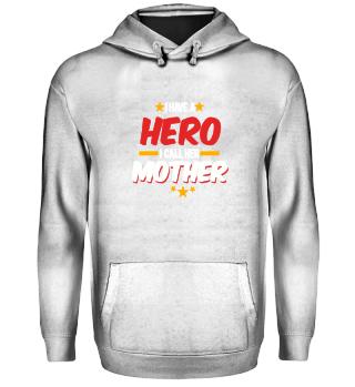 Hero Mother Shirt