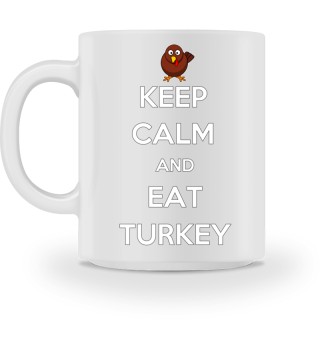 ☛KEEP CALM AND EAT TURKEY
