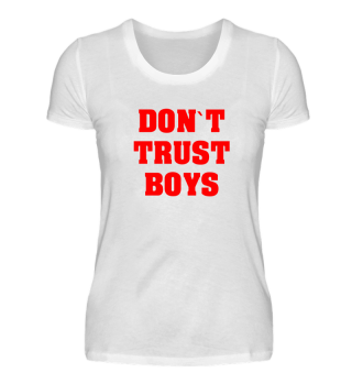 FEMINIST DON`T TRUST BOYS STATEMENT TEE