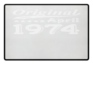 Original Since April 1974