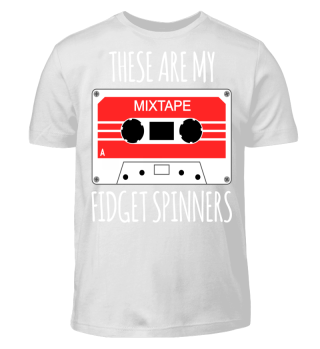 These are my fidget spinners - MIXTAPE2