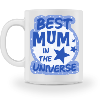 best mum in the universe mug Tasse