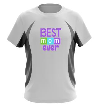 Best Mom Ever Shirt