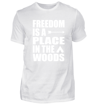 Freedom is a place in the woods