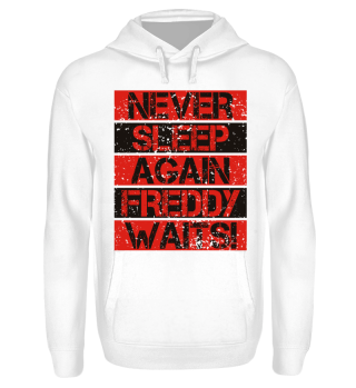 Never Sleep Again FREDDY Waits