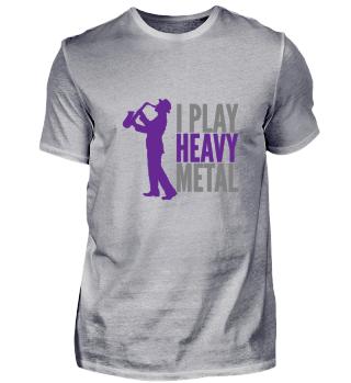 I play heavy metal