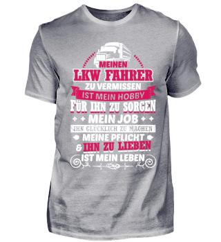 LKW Fahrer Trucker Shirt Vermissen Meine