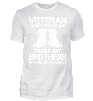 Veterans ! Brothers wo never come back