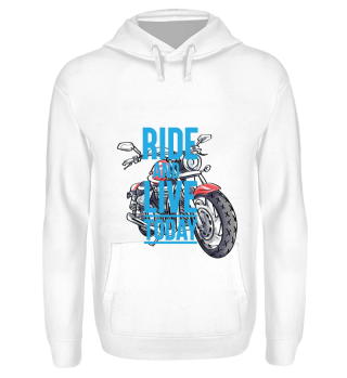 GIFT- RIDE AND LIVE TODAY