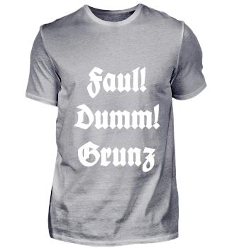 Front: Faul! Dumm! Grunz Back: APPD