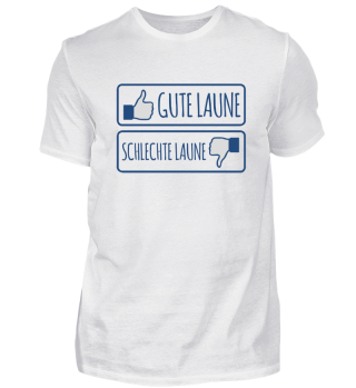 Gute Laune - Schlechte Laune Shirt