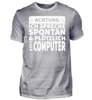ACHTUNG ICH SPRECHE ÜBER COMPUTER