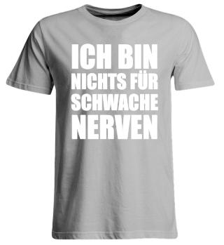 ☛ ICH BIN NICHTS FÜR SCHWACHE NERVeN #2W