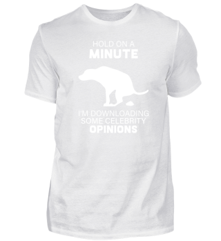 Fun T-Shirt Celebrity Opinions Gift