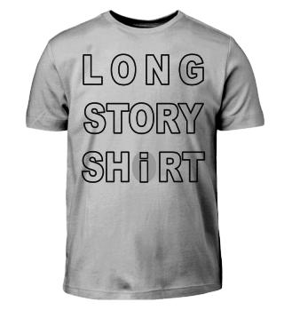 Long Story Short / Shirt
