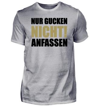 ★ NUR GUCKEN · NICHT ANFASSEN ★