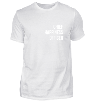 Chief Happiness Officer - Shirt