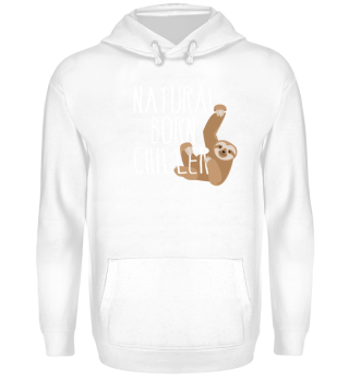 Natural Born Chiller Sloth Cool Gift