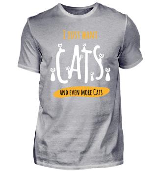 I just want Cats - Shirt