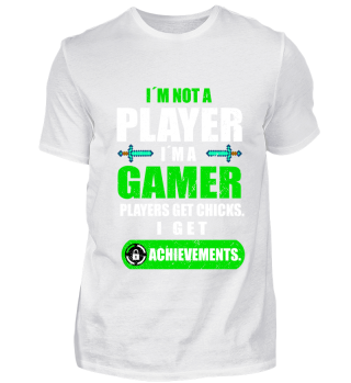 I'M NOT A PLAYER I'M A GAMER