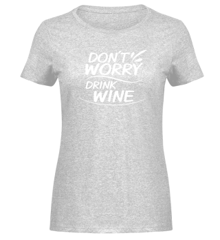 Don´t Worry - Drink Wine