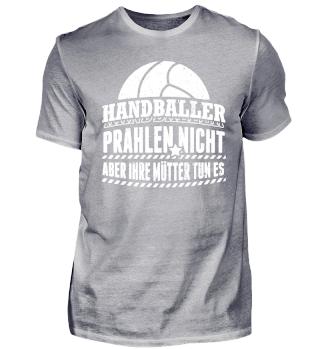 Lustiges Handball Shirt Prahlen Nicht